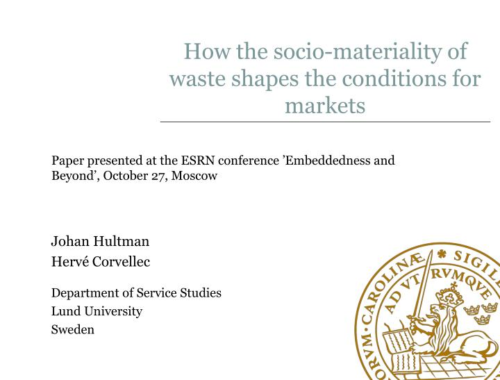How the socio materiality of waste shapes the conditions for markets