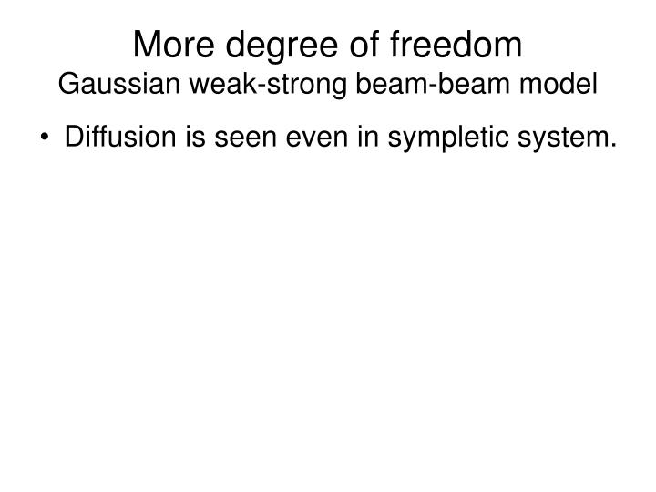More degree of freedom