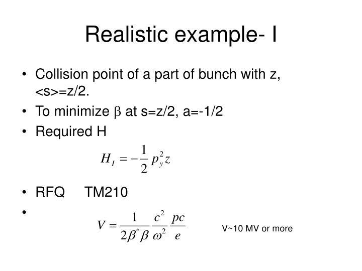 Realistic example- I