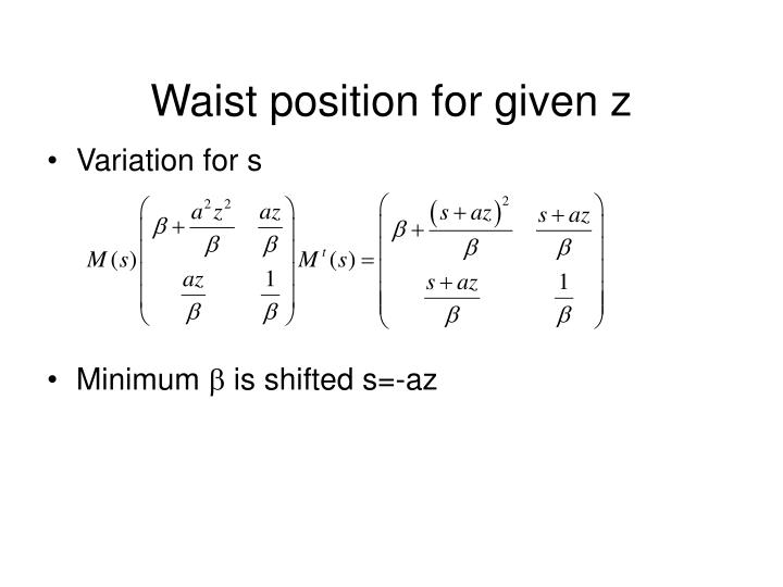 Waist position for given z