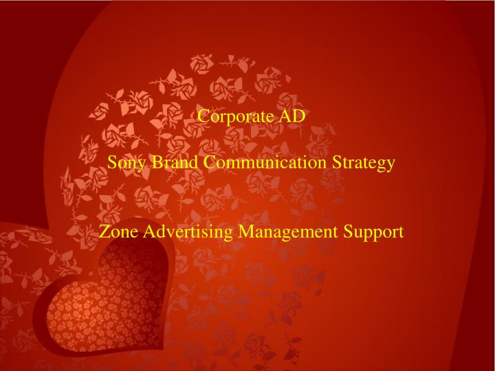 corporate ad sony brand communication strategy zone advertising management support n.