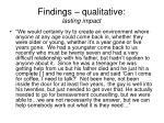 findings qualitative lasting impact