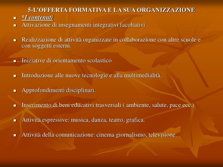 5-L'OFFERTA FORMATIVA E LA SUA ORGANIZZAZIONE