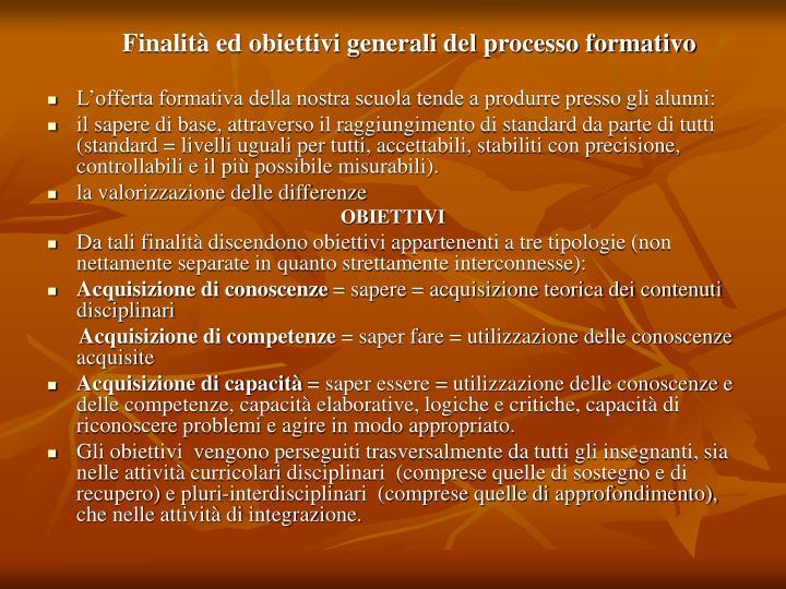 Finalità ed obiettivi generali del processo formativo