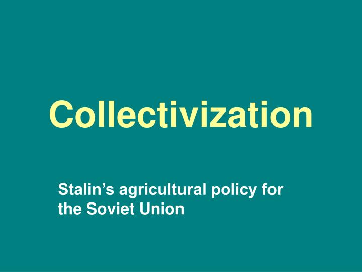 collectivization in the it industry an Collectivization in the ussr save the soviet union enforced the collectivization of its agricultural sector between 1928 and 1940 during the ascendancy of joseph stalin.
