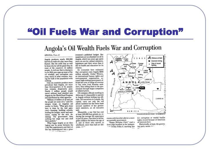 """Oil Fuels War and Corruption"""