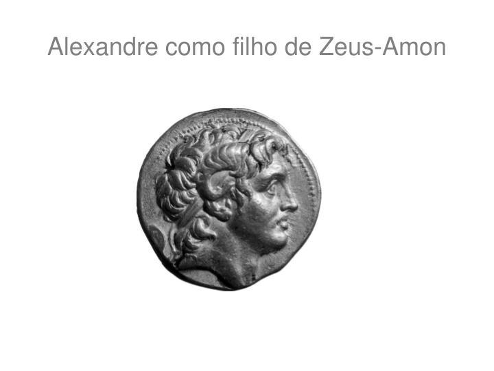 Alexandre como filho de Zeus-Amon