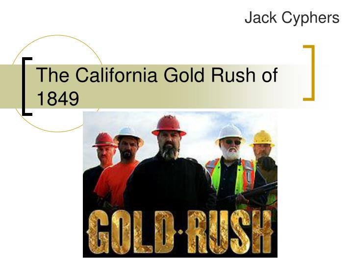 the gold rush of 1849 essay