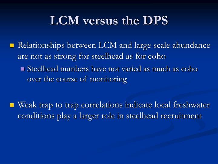 LCM versus the DPS