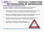 pol tica y directivas en tecnolog as de informaci n