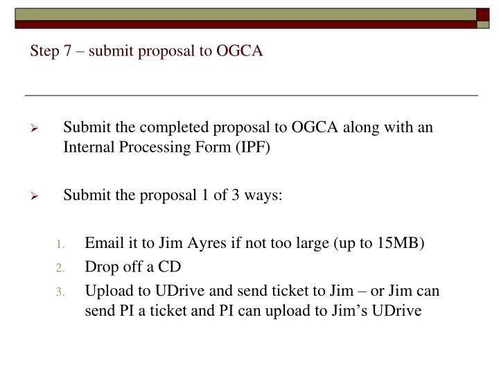 Step 7 – submit proposal to OGCA