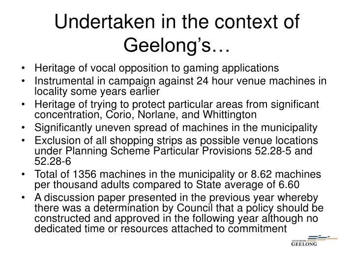 Undertaken in the context of geelong s
