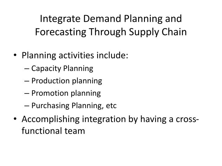 Integrate Demand Planning and Forecasting Through Supply Chain