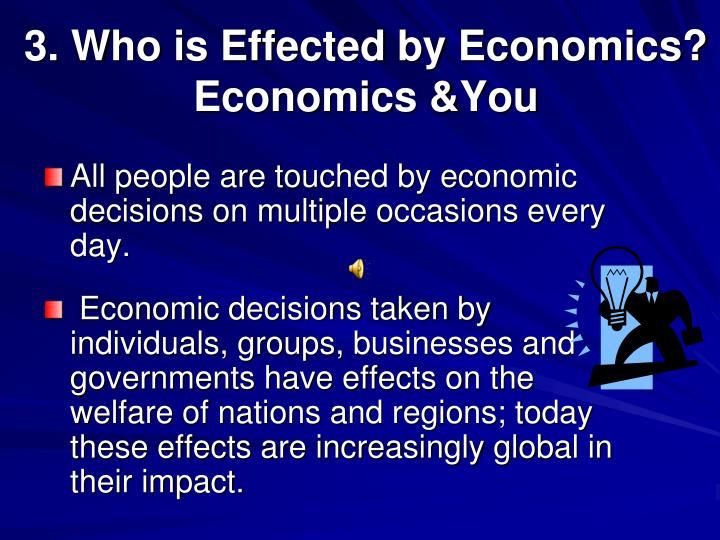 3. Who is Effected by Economics?