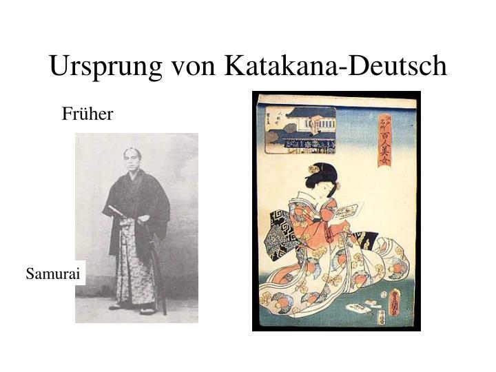 Ursprung von katakana deutsch