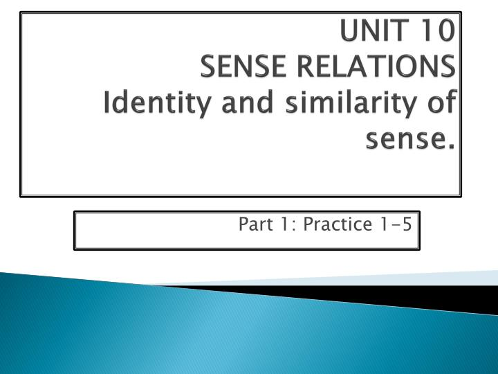 unit 10 sense relations identity and similarity of sense n.