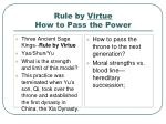 rule by virtue how to pass the power