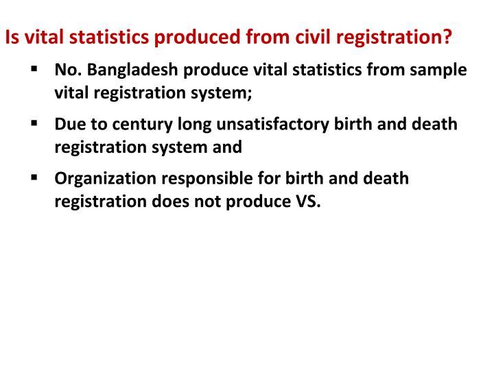 Is vital statistics produced from civil registration?