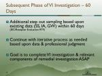 subsequent phase of vi investigation 60 days