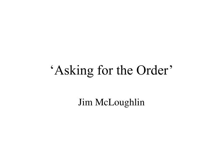 'Asking for the Order'