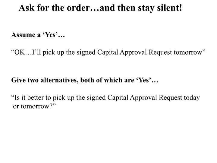 Ask for the order…and then stay silent!