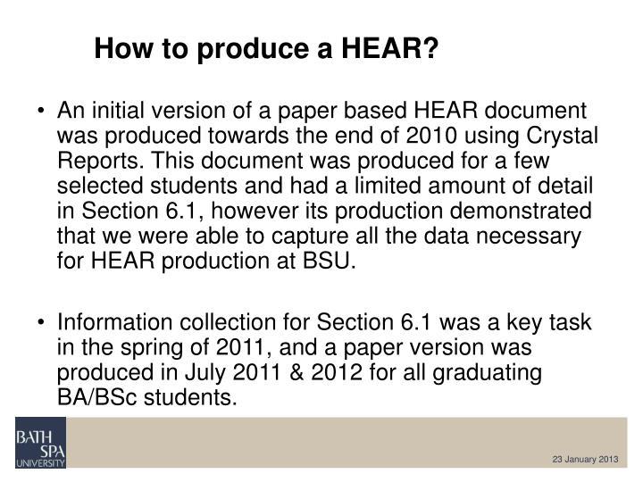 How to produce a HEAR?