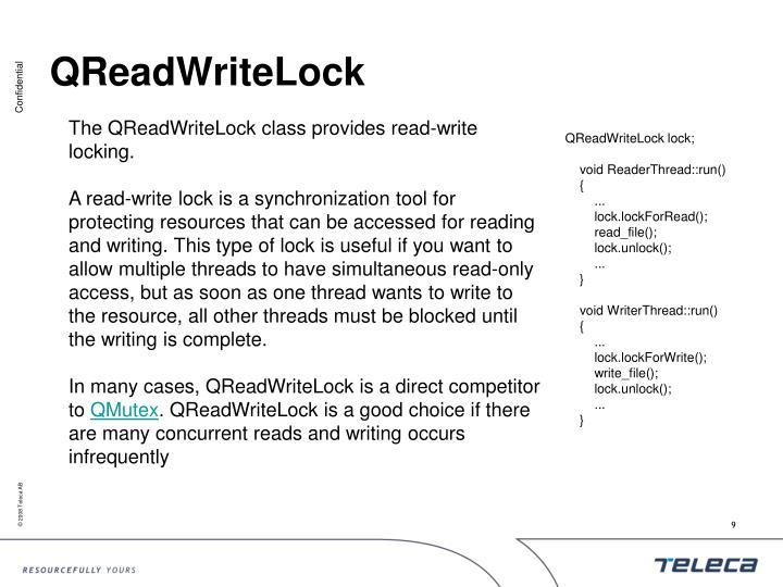 The QReadWriteLock class provides read-write locking.