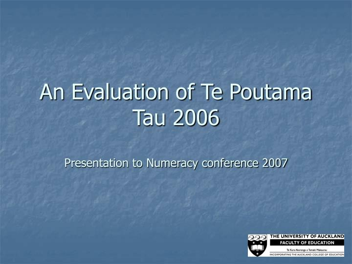 An evaluation of te poutama tau 2006 presentation to numeracy conference 2007