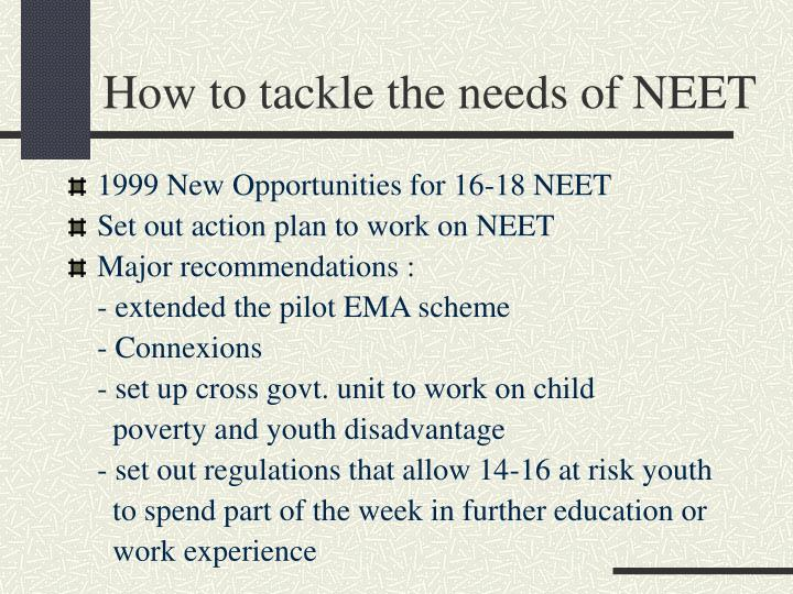 How to tackle the needs of NEET