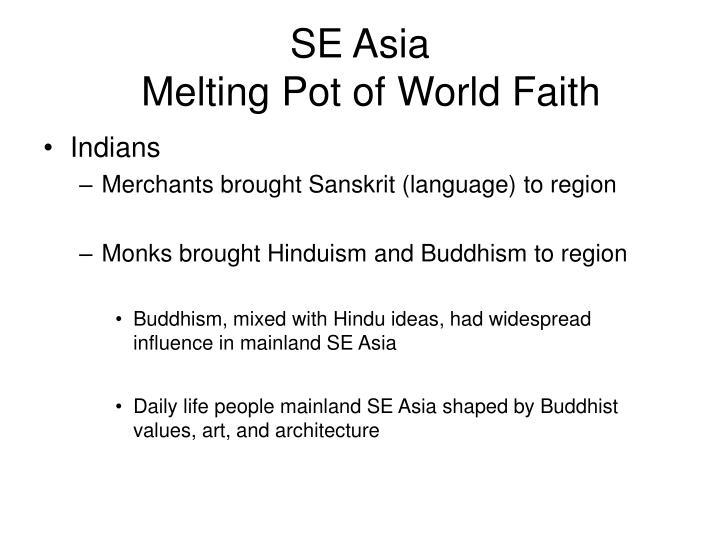 Se asia melting pot of world faith