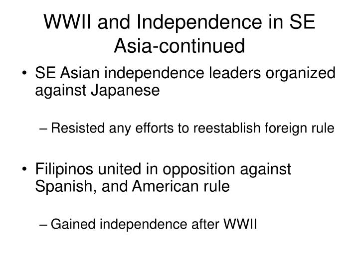 WWII and Independence in SE Asia-continued