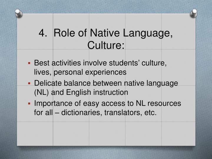 4.  Role of Native Language, Culture: