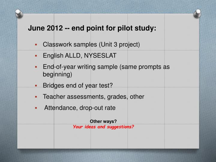 June 2012 -- end point for pilot study: