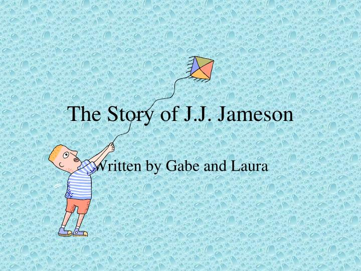 the story of j j jameson n.