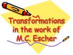 transformations in the work of m c escher