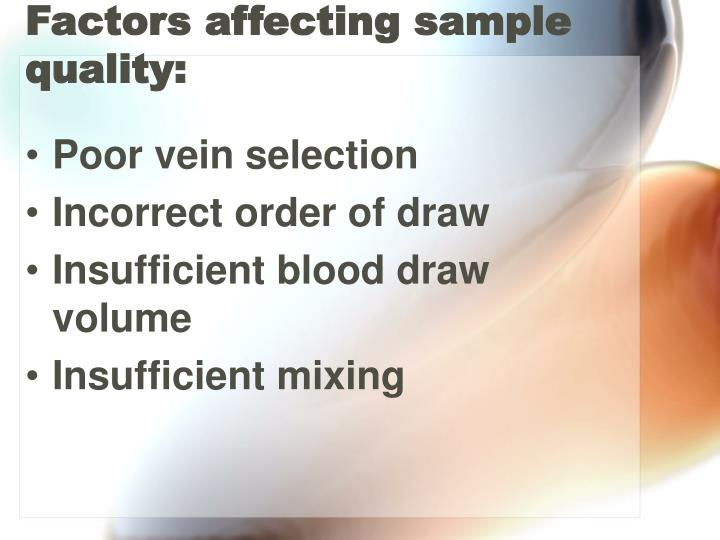 Factors affecting sample quality: