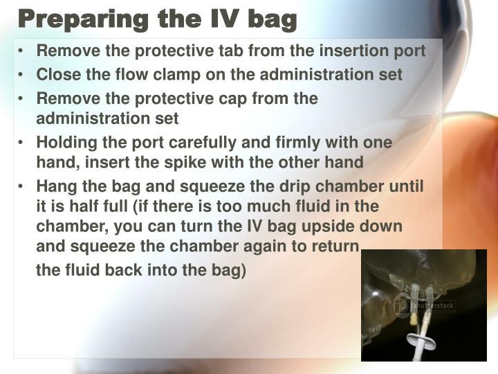 Preparing the IV bag