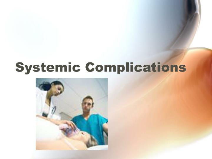 Systemic Complications