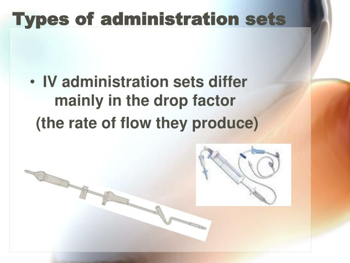 Types of administration sets