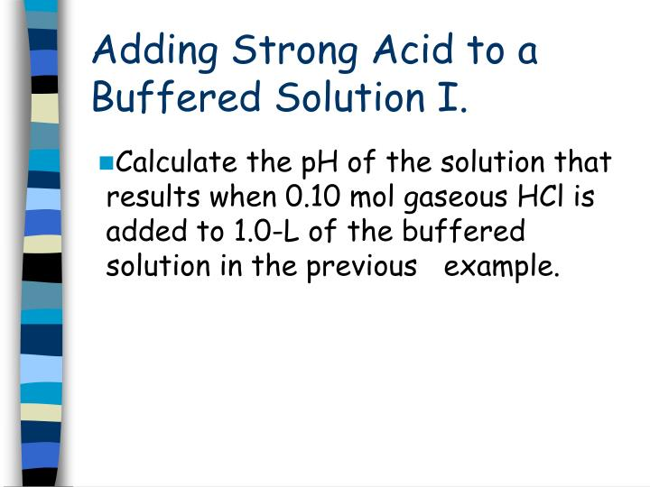 Adding Strong Acid to a Buffered Solution I.