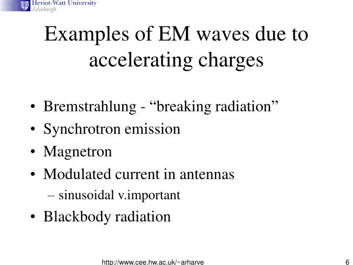 Examples of EM waves due to accelerating charges