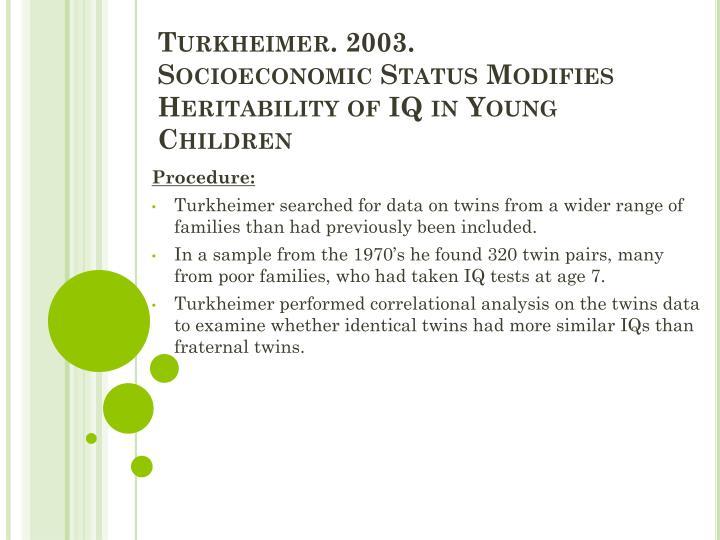 Turkheimer 2003 socioeconomic status modifies heritability of iq in young children2
