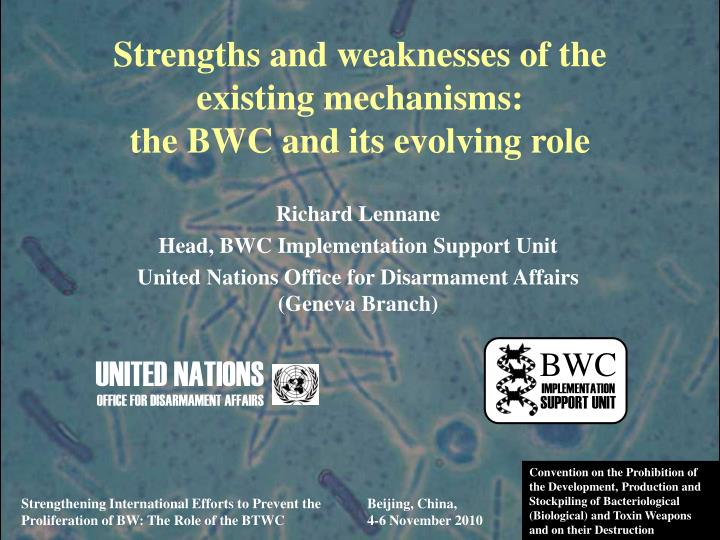strengths and weaknesses of the existing mechanisms the bwc and its evolving role n.