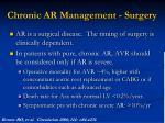 chronic ar management surgery