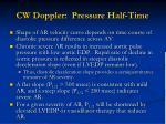 cw doppler pressure half time