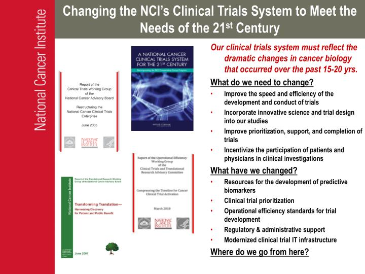 Changing the NCI's Clinical Trials System to Meet the Needs of the 21