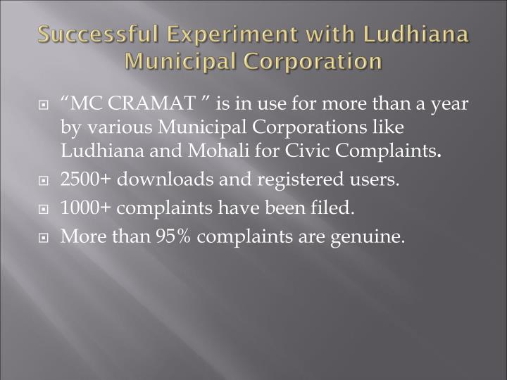 """""""MC CRAMAT """" is in use for more than a year  by various Municipal Corporations like Ludhiana and Mohali for Civic Complaints"""