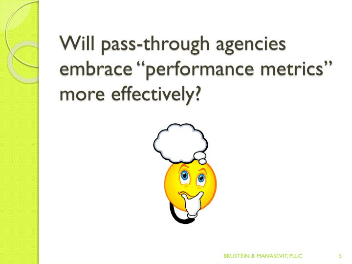 "Will pass-through agencies embrace ""performance"