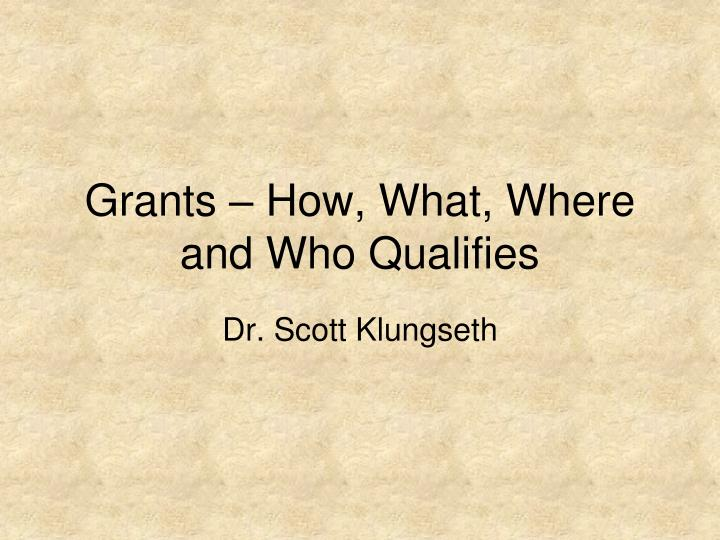 grants how what where and who qualifies n.