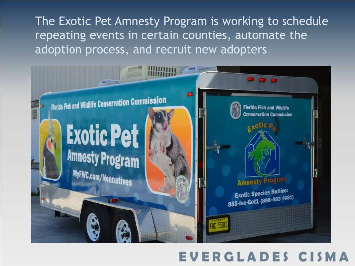 The Exotic Pet Amnesty Program is working to schedule repeating events in certain counties, automate the adoption process, and recruit new adopters